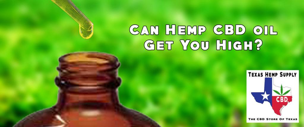 Can CBD Oil Get Me High? – Texas Hemp Supply